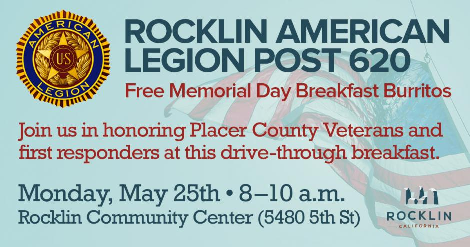 Rocklin American Legion Post 620 offering free drive-through breakfast burritos to veterans and fire responders on May 25 from 8 to 10 am at the Rocklin Community Center.