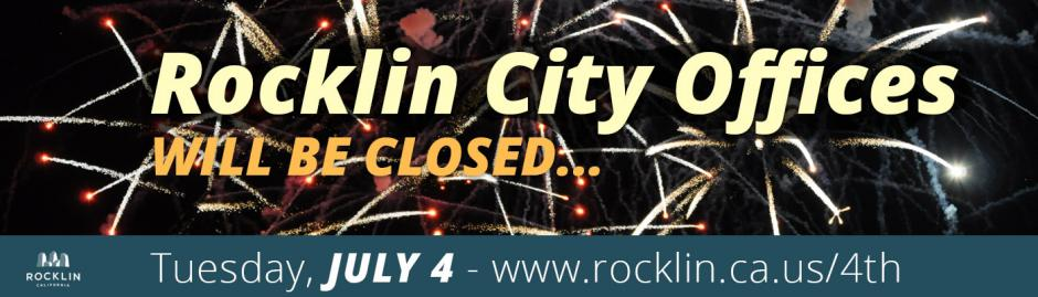 Rocklin Offices Closed Tuesday July Fourth