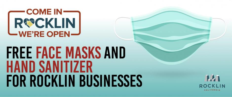 "A graphic displaying a facemask under the headline ""Free Face Masks and Hand Sanitizers for Rocklin Businesses"" as sponsored by the City of Rocklin's Come In Rocklin, We're Open campaign."